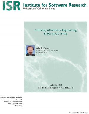 "ISR Technical Report: ""History of Software Engineering in ICS at UCI"""